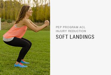 PEP Program ACL Injury Reduction: <br/>Soft Landings