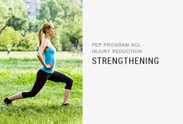 PEP Program ACL Injury Reduction:<br/> Strengthening