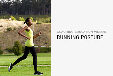 Learn the correct running posture.